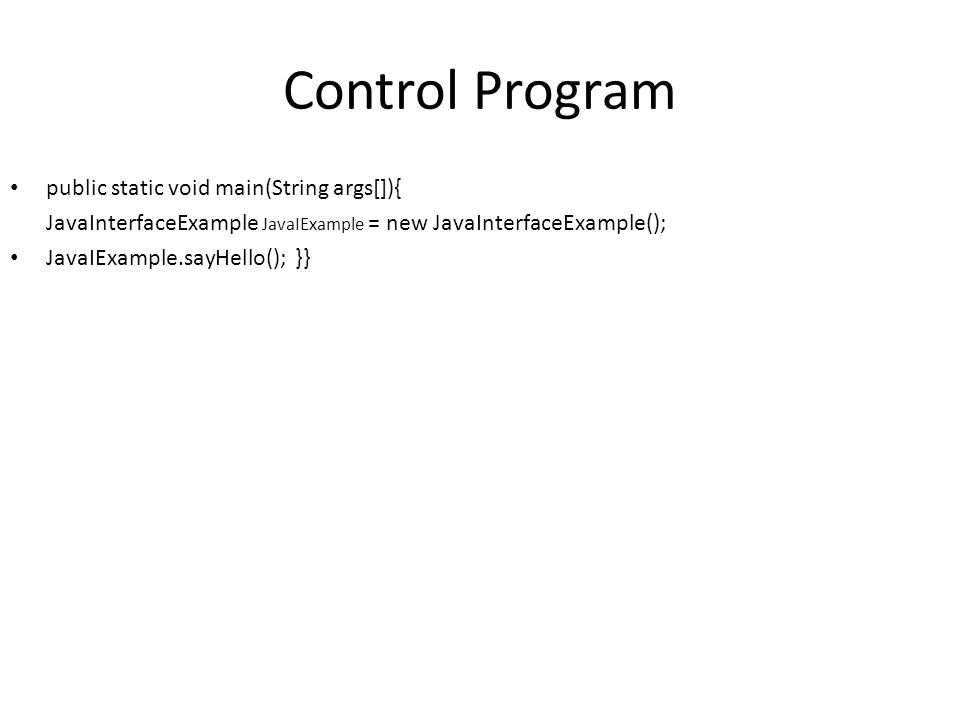 Control Program public static void main(String args[]){